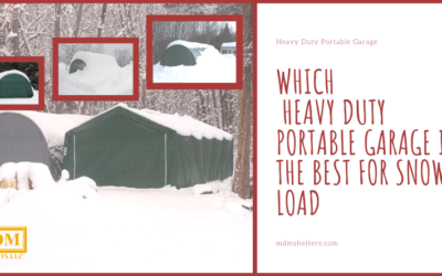 Which heavy duty Portable Garage is the best for Snow Load