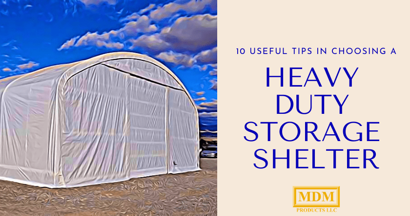 10 Useful Tips When Choosing a Heavy Duty Storage Shelter
