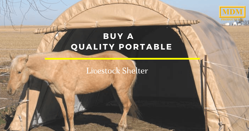 Buy a Quality Portable Livestock Shelter